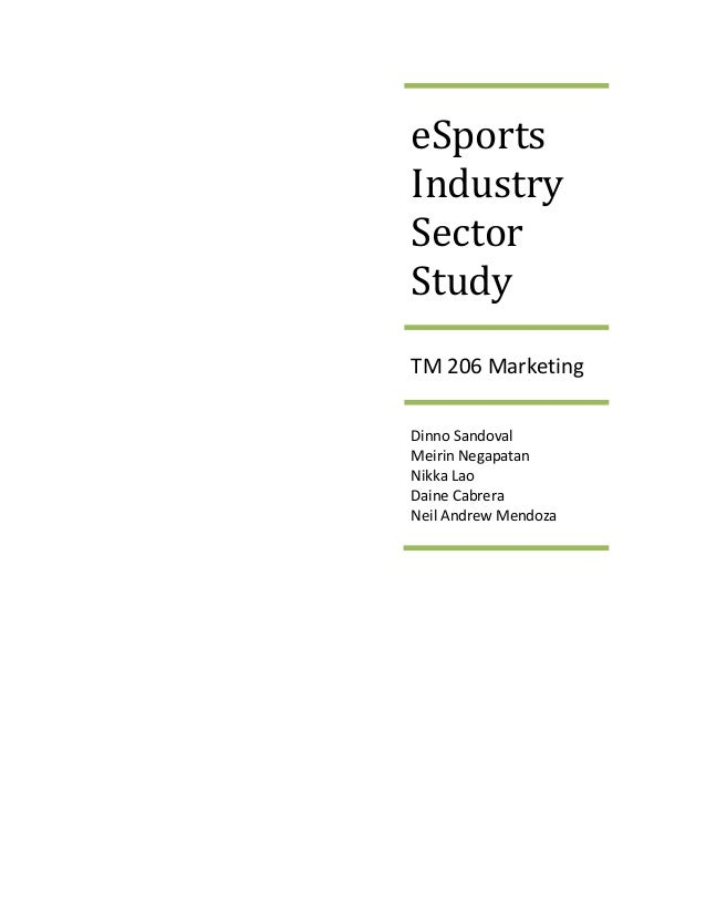 eSports Industry Sector Study TM 206 Marketing Dinno Sandoval Meirin Negapatan Nikka Lao Daine Cabrera Neil Andrew Mendoza