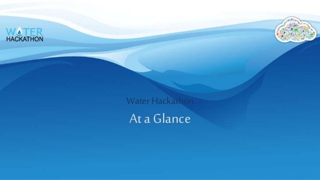 Water Hackathon At a Glance