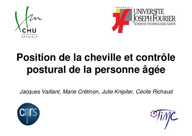 Position de la cheville et contrôle  postural de la personne âgéeJacques Vaillant, Marie Crétinon, Julie Knipiler, Cécile ...