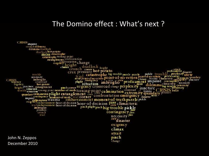 The Domino effect : What's next ? John N. Zeppos December 2010