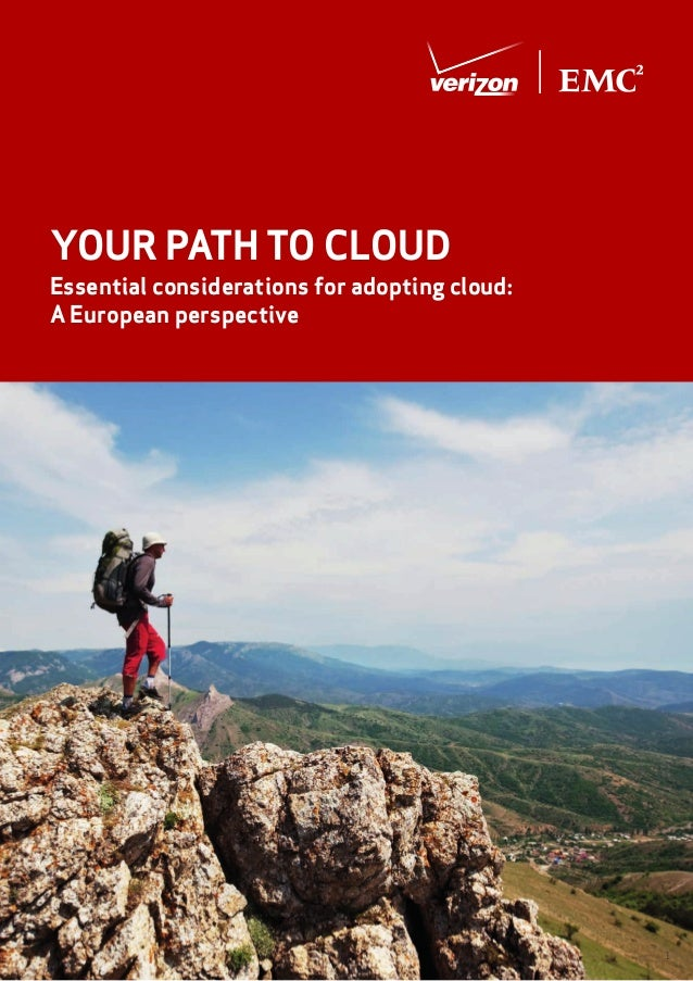 YOUR PATH TO CLOUD Essential considerations for adopting cloud: A European perspective  1