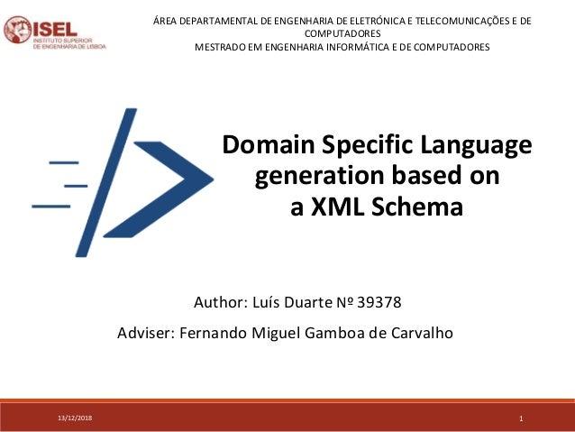 Domain Specific Language generation based on a XML Schema 13/12/2018 ÁREA DEPARTAMENTAL DE ENGENHARIA DE ELETRÓNICA E TELE...