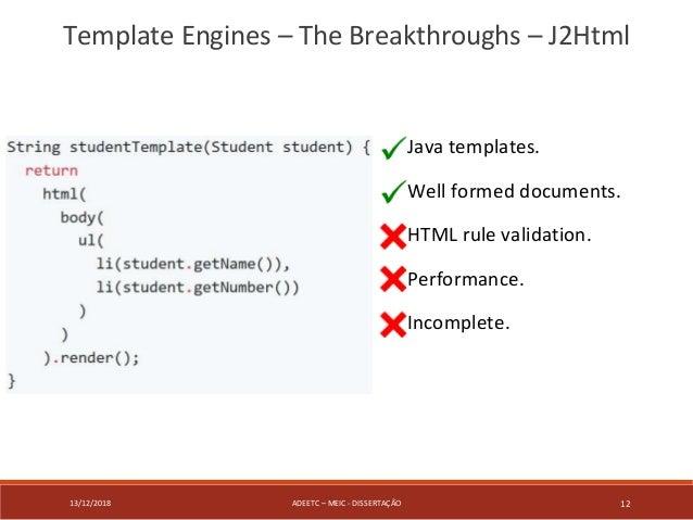 13/12/2018 ADEETC – MEIC - DISSERTAÇÃO 12 Template Engines – The Breakthroughs – J2Html Java templates. Well formed docume...