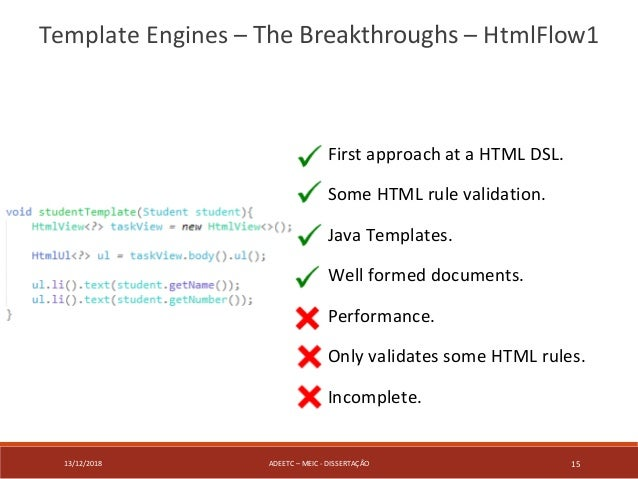 13/12/2018 ADEETC – MEIC - DISSERTAÇÃO 15 Template Engines – The Breakthroughs – HtmlFlow1 First approach at a HTML DSL. S...