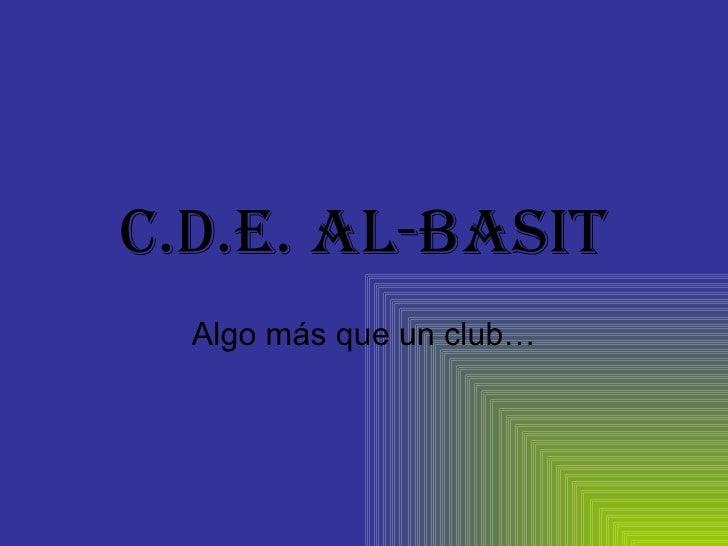 C.D.E. AL-BASIT Algo más que un club…