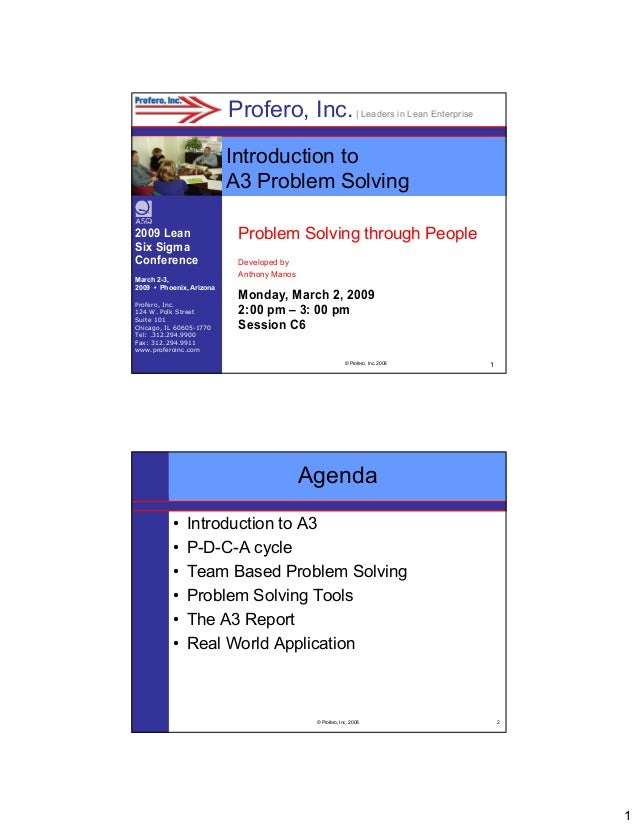 Profero, Inc.   Leaders in Lean Enterprise Introduction to A3 Problem Solving 2009 Lean Six Sigma Conference March 2-3, 20...