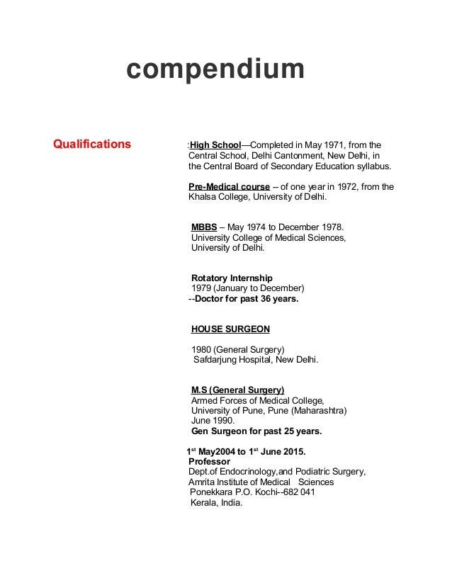 compendium Qualifications :High School—Completed in May 1971, from the Central School, Delhi Cantonment, New Delhi, in the...