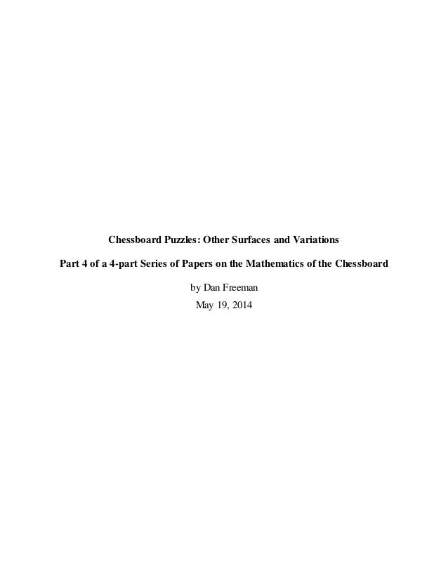 Chessboard Puzzles: Other Surfaces and Variations  Part 4 of a 4-part Series of Papers on the Mathematics of the Chessboar...