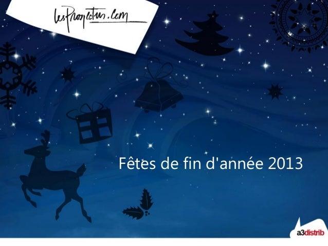 Fêtes de fin d'année 2013