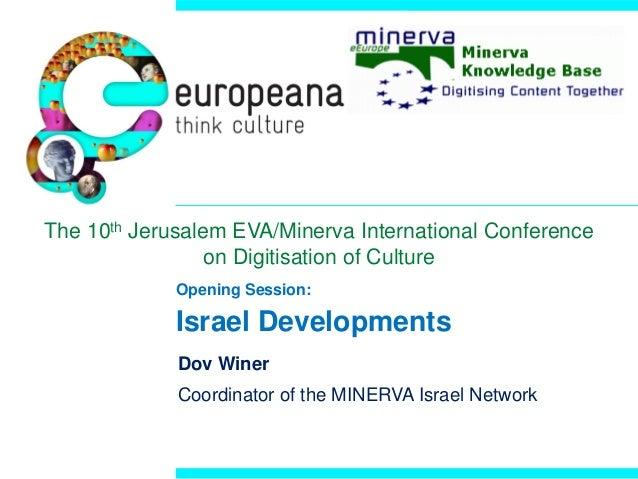 The 10th Jerusalem EVA/Minerva International Conference on Digitisation of Culture Opening Session:  Israel Developments D...