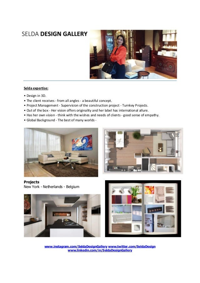 Selda expertise: • Design in 3D. • The client receives - from all angles - a beautiful concept. • Project Management - Sup...