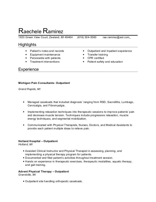 Great PTA Resume. Raechele Ramirez 1833 Green View Court, Zeeland, MI 49464 (616)  304  ... Idea Physical Therapy Assistant Resume