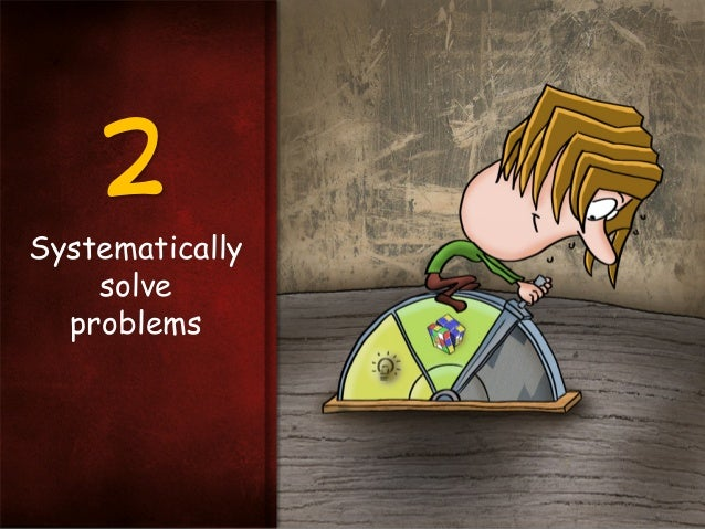 2 Systematically solve problems