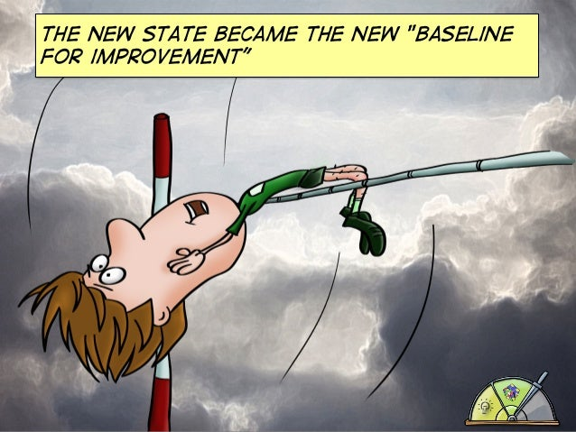 """The new state became the new """"baseline for improvement"""""""