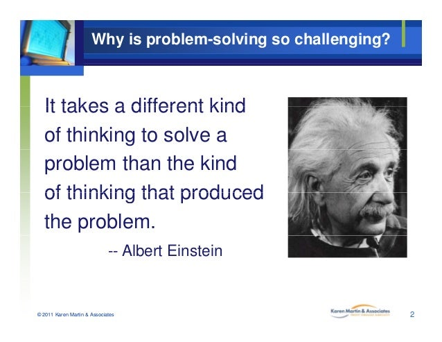 Why is problem-solving so challenging? It takes a different kindIt takes a different kind of thinking to solve a problem t...