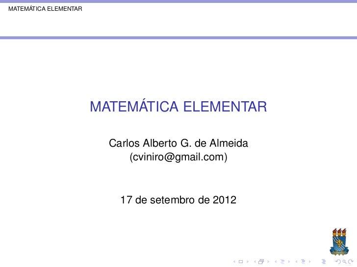 MATEMÁTICA ELEMENTAR                       MATEMÁTICA ELEMENTAR                         Carlos Alberto G. de Almeida      ...