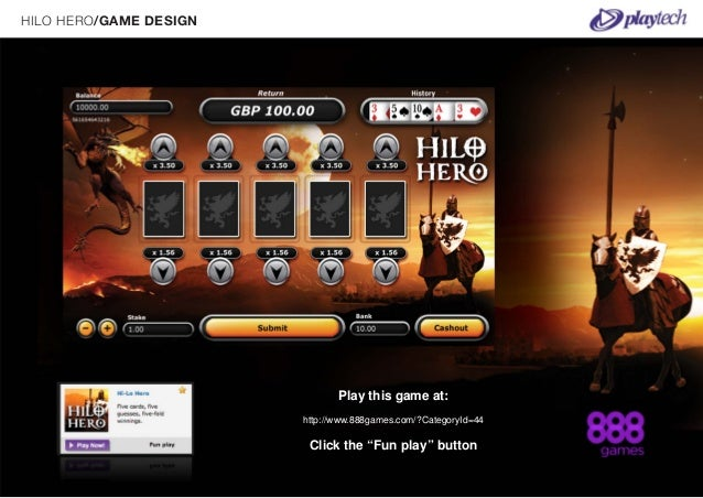 HILO HERO/GAME DESIGN                               Play this game at:                        http://www.888games.com/?Cat...