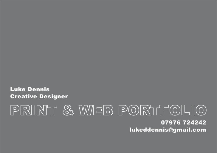Luke Dennis Creative Designer                                 07976 724242                     lukeddennis@gmail.com