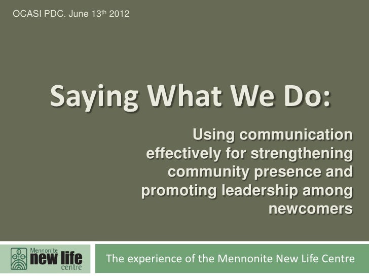 OCASI PDC. June 13th 2012       Saying What We Do:                                    Using communication                 ...