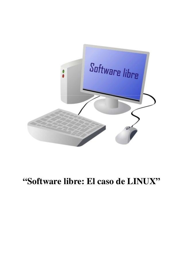 """""""Software libre: El caso de LINUX"""""""