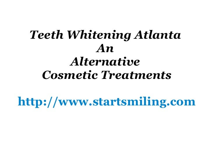 Teeth Whitening Atlanta  An   Alternative  Cosmetic Treatments http://www.startsmiling.com