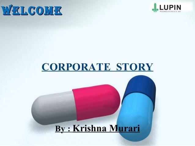 WELCOMEWELCOMECORPORATE STORYBy : Krishna Murari