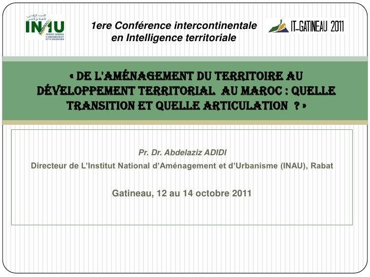 1ere Conférence intercontinentale en Intelligence territoriale<br />«De l'aménagement du territoire au développement terr...