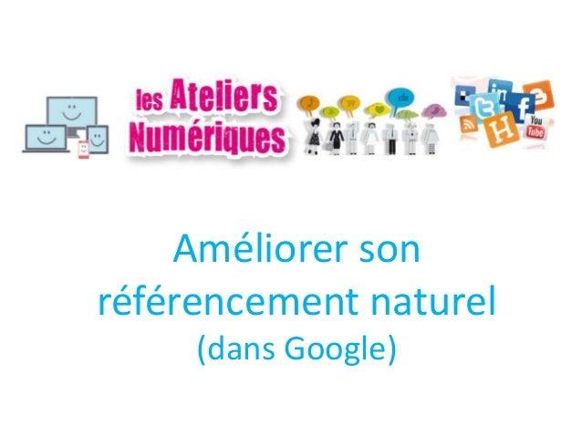 Améliorer son référencement naturel (dans Google)