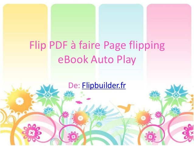 Flip PDF à faire Page flipping eBook Auto Play De: Flipbuilder.fr