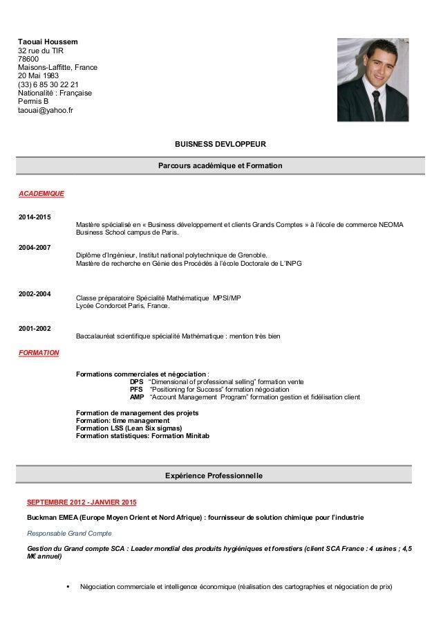 BUISNESS DEVLOPPEUR Parcours académique et Formation ACADEMIQUE 2014-2015 2004-2007 Mastère spécialisé en « Business dével...