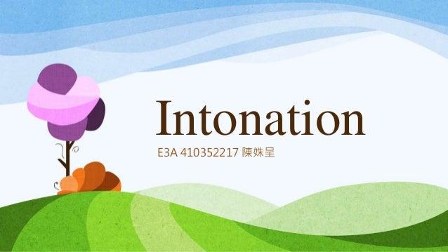 IntonationE3A 410352217 陳姝呈