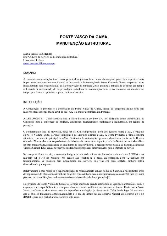PONTE VASCO DA GAMA MANUTENÇÃO ESTRUTURAL Maria Teresa Vaz Mendes Eng.ª, Chefe de Serviço de Manutenção Estrutural Lusopon...