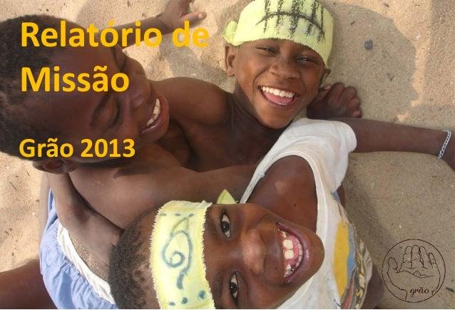 1 Relatório de Missão Grão 2013
