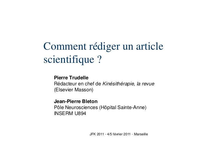 Comment rédiger un articlescientifique ?  Pierre Trudelle  Rédacteur en chef de Kinésithérapie, la revue  (Elsevier Masson...