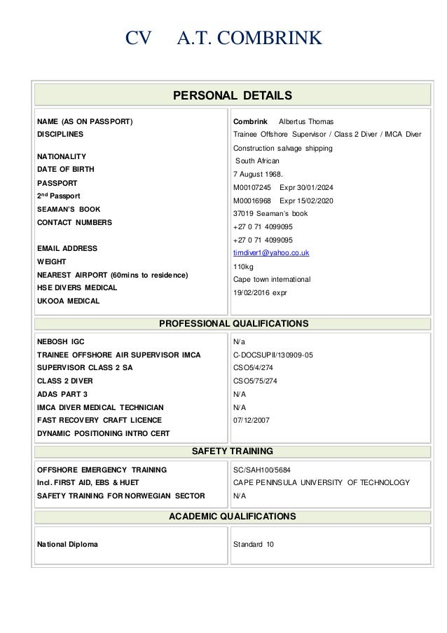 CV A.T. COMBRINK PERSONAL DETAILS NAME (AS ON PASSPORT) DISCIPLINES NATIONALITY DATE OF BIRTH PASSPORT 2nd Passport SEAMAN...