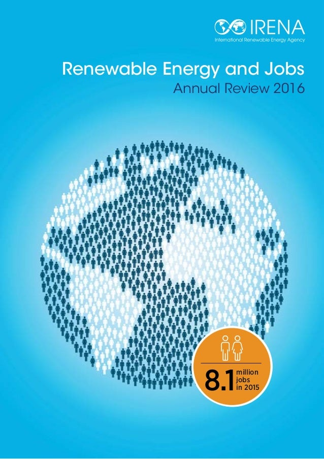 Renewable Energy and Jobs Annual Review 2016 8. million jobs in 20158.1