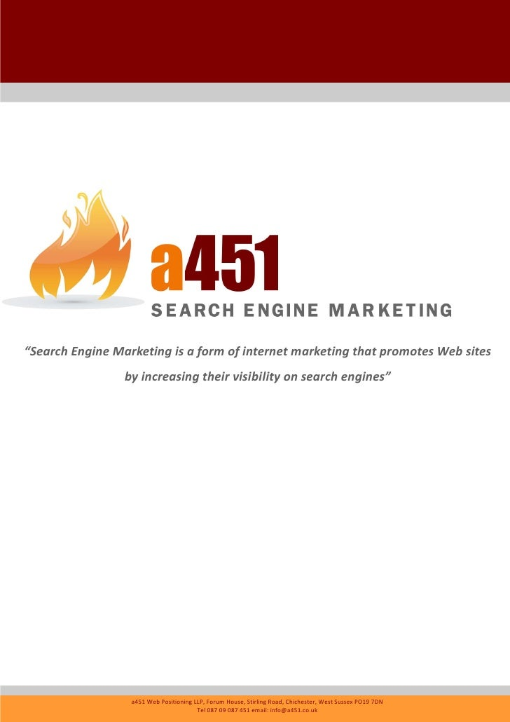 """""""Search Engine Marketing is a form of internet marketing that promotes Web sites                  by increasing their visi..."""