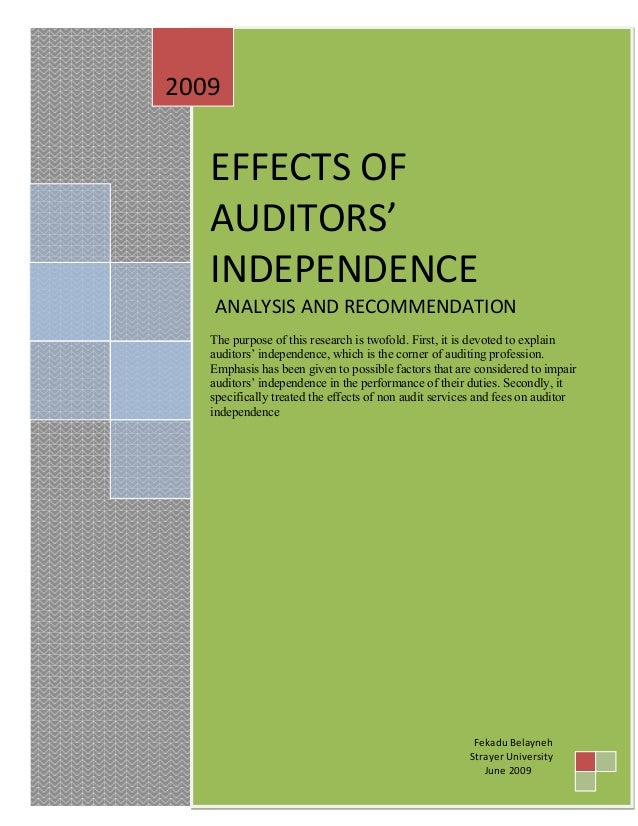 auditors independence This dissertation investigates auditor independence by examining the effects of  various factors on independence, both in fact and as perceived by several.