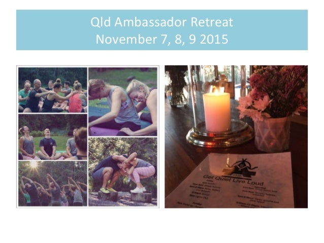 Qld Ambassador Retreat November 7, 8, 9 2015