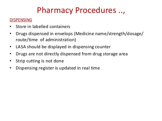 procedures of the receipt storage and administration of medicines Guidelines for dispensing of medicines route of administration, duration of treatment storage conditions and.