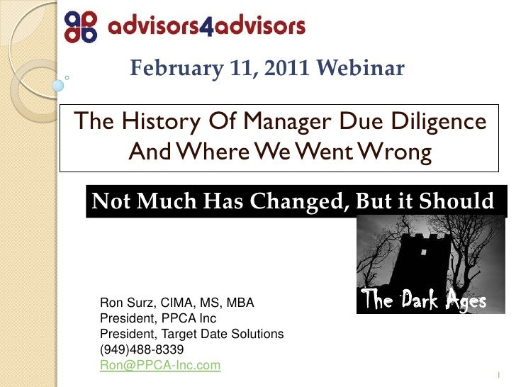 February 11, 2011 WebinarThe History Of Manager Due Diligence    And Where We Went Wrong Not Much Has Changed, But it Shou...