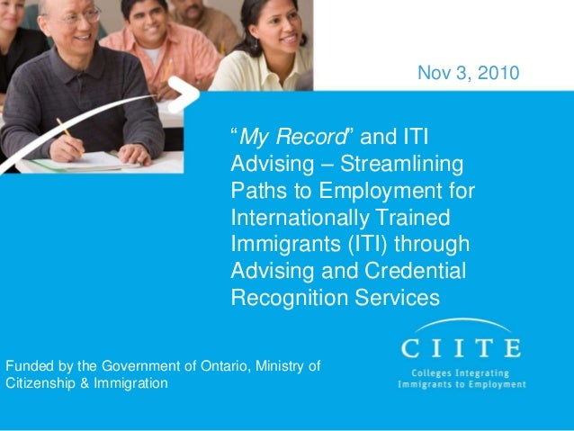 """""""My Record"""" and ITI Advising – Streamlining Paths to Employment for Internationally Trained Immigrants (ITI) through Advis..."""