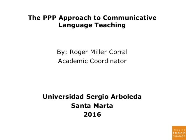 The PPP Approach to Communicative Language Teaching