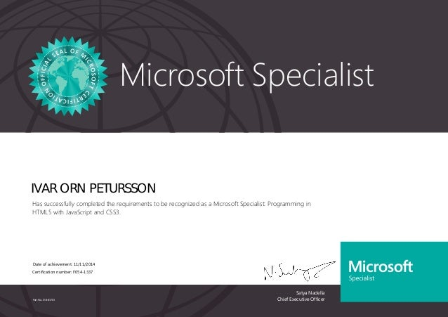 Satya Nadella Chief Executive Officer Microsoft Specialist Part No. X18-83703 IVAR ORN PETURSSON Has successfully complete...
