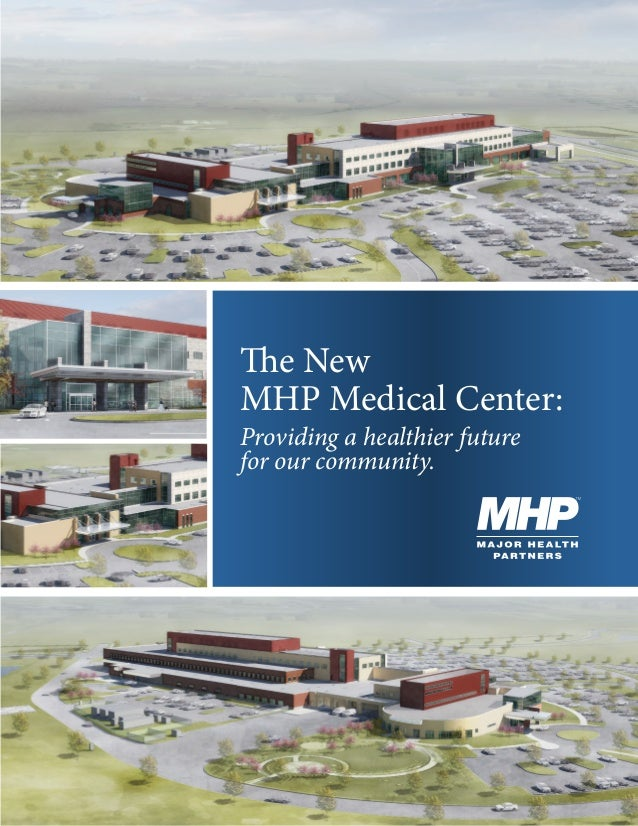 Providing a healthier future for our community. The New MHP Medical Center: