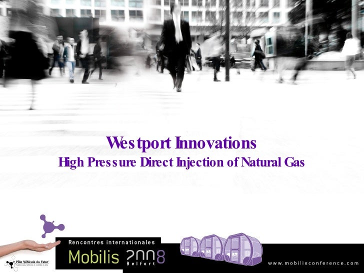 Westport Innovations High Pressure Direct Injection of Natural Gas