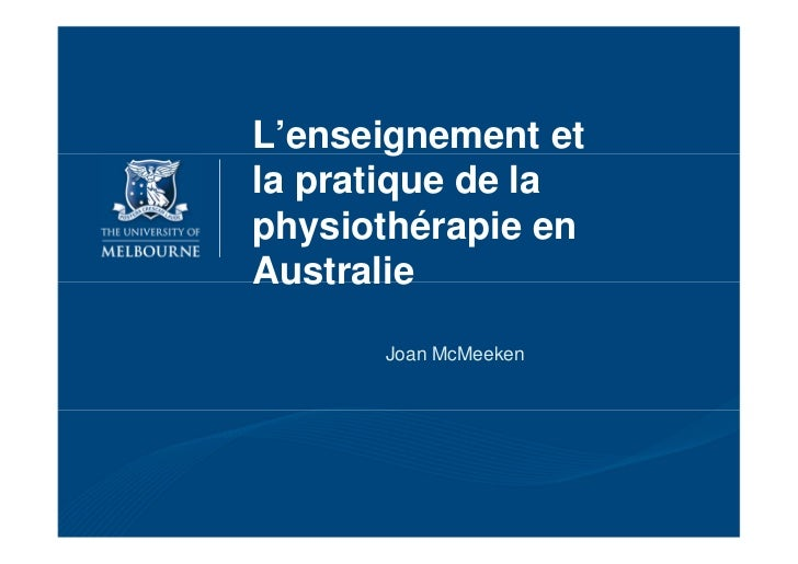 L'enseignement etla pratique de laphysiothérapie enAustralie      Joan McMeeken