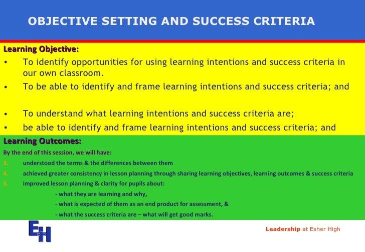 OBJECTIVE SETTING AND SUCCESS CRITERIA <ul><li>Learning Objective:   </li></ul><ul><li>To identify opportunities for using...