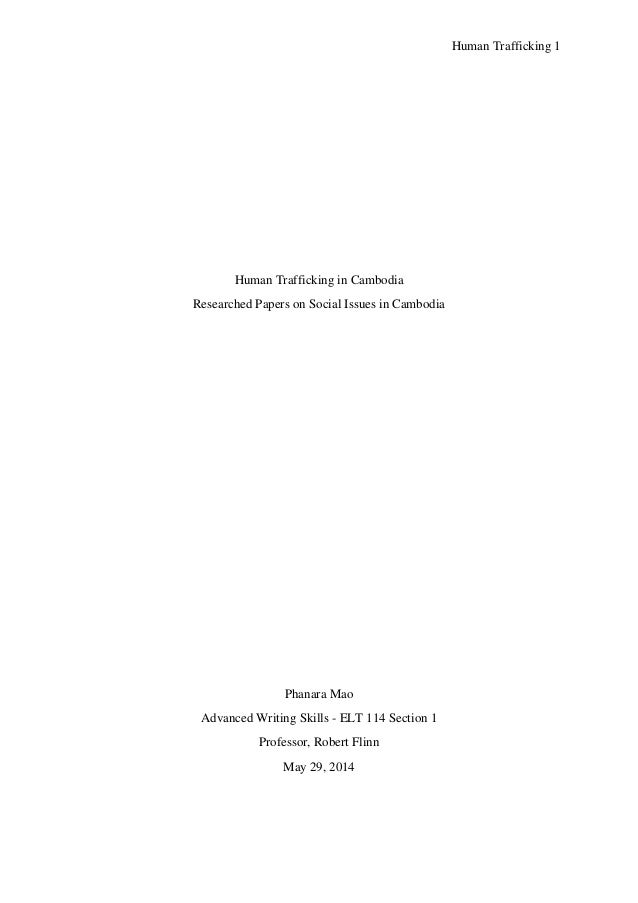Human Trafficking 1 Human Trafficking in Cambodia Researched Papers on Social Issues in Cambodia Phanara Mao Advanced Writ...