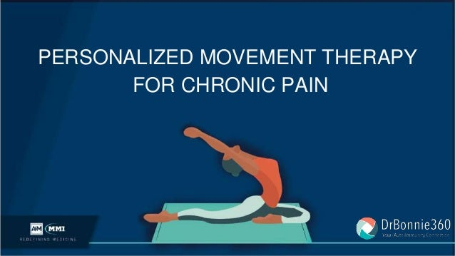 FOR CHRONIC PAIN PERSONALIZED MOVEMENT THERAPY